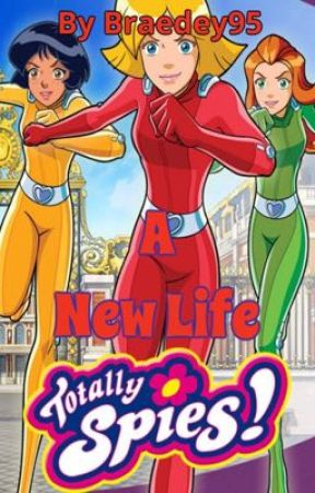 Totally Spies! A New Life by Braedey95