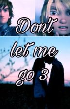 Don't let me go 3  by frozen__love