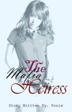 The Mafia Heiress(EDITING) by MariaRoniee
