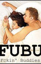 FUBU: Fcking Buddies by ilovebanana