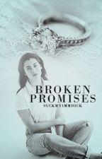 Broken Promises (Lauren/You) *Edited* by AtSM1D
