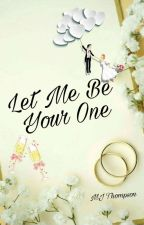 Let Me Be Your One (Complete) by mazimai