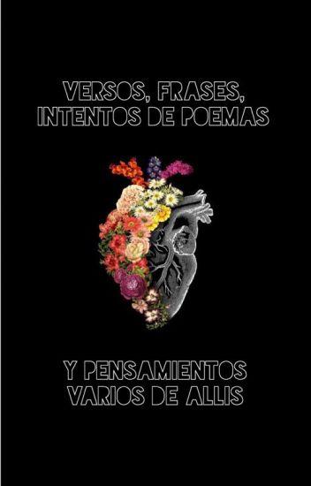 Versos Frases Intentos De Poemas Y Pensamientos Varios De