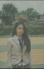 [3] Kejutan Untuk Aisyah Aqilah by aulianisaa02