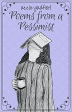 Poems from a Pessimist by accio-padfoot