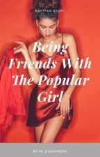 Being Friends With The Popular Girl by im_quasimodo