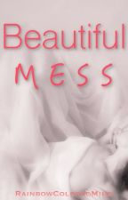 Beautiful Mess by RainbowColoredMind