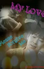 My Love, Please Forgive Me by YunJaeKyuWookLover