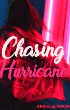 Chasing Hurricane by Serialsleeper