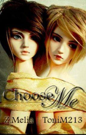 Choose Me by BlazianTwins45