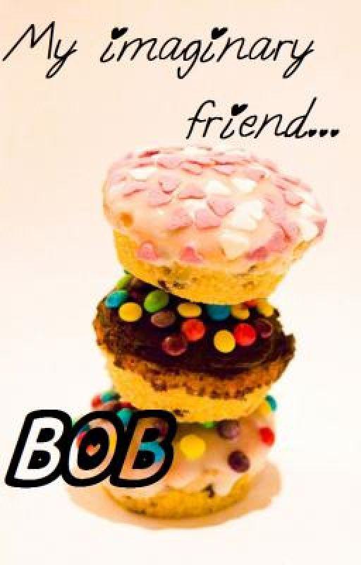 My Imaginary friend BOB by doodledstars