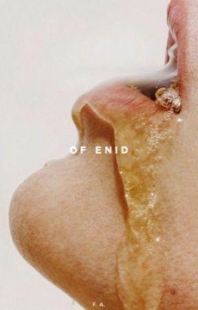 ENID by akratics