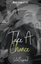 Take A Chance (Montgomery Series # 6) by SilentInspired