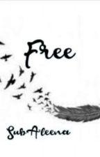 Free. by SubAleena