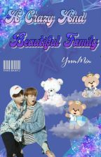 ⇨ A Crazy And Beautiful Family ⇦ PAUSADA by VaneBABYJ