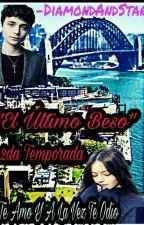 """El Ultimo Beso 2""/ ↱2da Temporada↰ /(Lucas Jade Zumann)/ Terminada❤ by Pink_Princess1312"