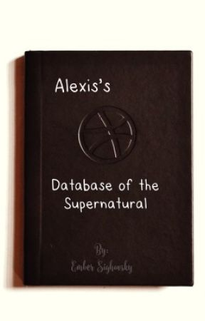 Alexis' Database of the Supernatural by Ghostie31