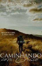 Caminhando com Cristo by EmillyNascimento98