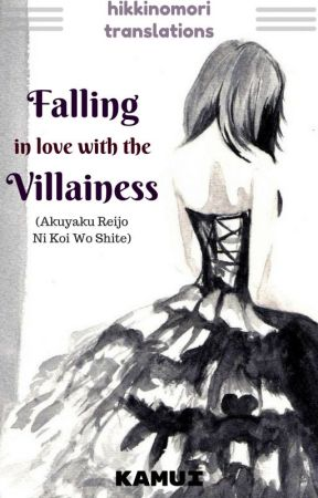 Falling In Love With The Villainess by RottenWomanHere