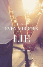 Even Mirrors Lie by RubyPassi