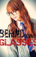 Behind Those Glasses by DarkDawnFaith