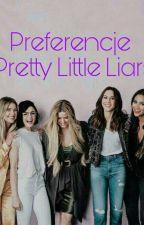 Pretty little Liars PREFERENCJE  by roksiaaaa