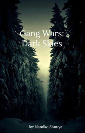 Gang Wars: Dark Skies by Namiko_Shuuya