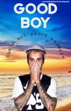Good Boy / Obsessed with bad boys part 2 JB FIN by oonabieber