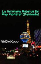 La Hermana Rebelde De Rap Monster (Pausada) by AbiDelKpop
