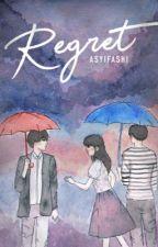 [1] REGRET ✔️ by Asyifashi