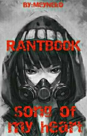 Song Of My Heart [Rantbook] by MeyNeko