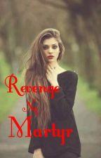 Revenge Ng Martyr by missaffection