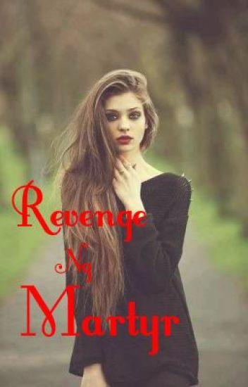 Revenge Ng Martyr