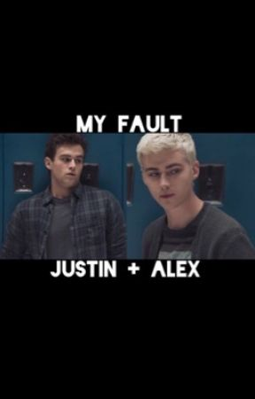 my fault   justin + alex by maddiee_little