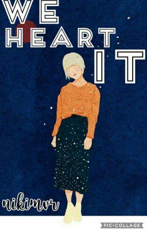 🌹We Heart It🌹 by nikimvr
