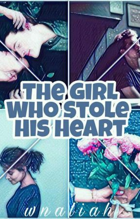 The Girl Who Stole His Heart by wnaliah