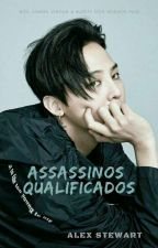 Assassinos Qualificados by Mulher_do_Jongin