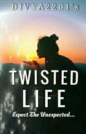 Twisted Life by Divya2201