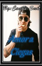 AMOR A CIEGAS || Christopher Velez by mimicha2002