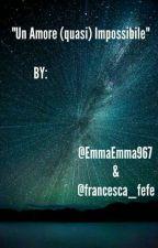 Un amore (quasi) impossibile by francesca_fefe