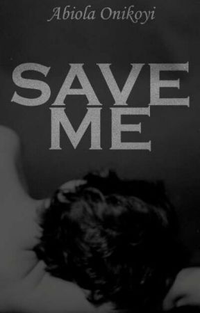 Save Me by Abiola101