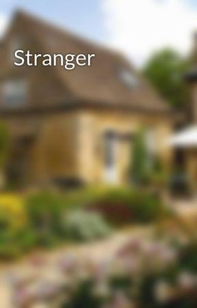 Stranger by scruffle
