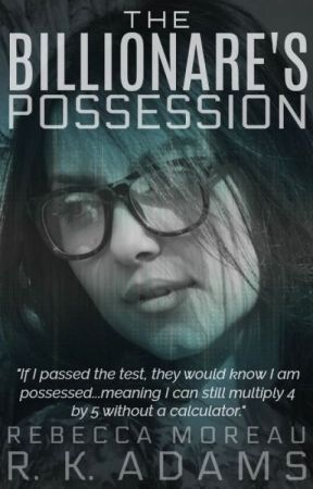 The Billionaire's Possession (NEW) by The-Scrivener