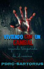 Viviendo con un Canibal/Segunda Temporada(el Asesino)  by -Sartorius-