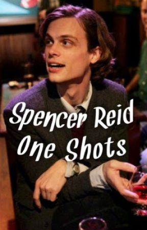3643c16ee4ecd Spencer Reid One Shots - Messy Hair - Fluff - Wattpad