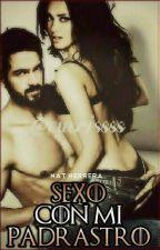 Sexo con mi Padrastro [PONNY] by RebeldeParaguay