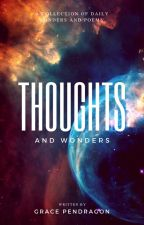 Thoughts and Wonders by grace_pendragon919