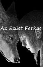 Az Ezüst Farkas (Befejezett) by Szolnoki