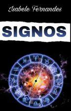 Os Signos  by IsabeleFernandes4