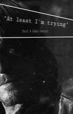 """At least I'm trying"" -  Daryl & Jesus Oneshot by gentleGirlyx"